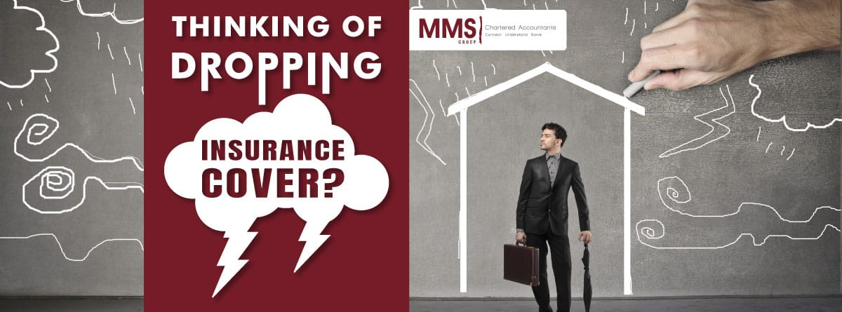 Thinking of dropping insurance cover?