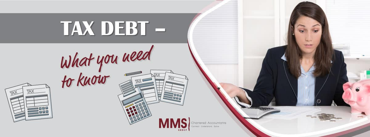 Tax Debt – What you need to know